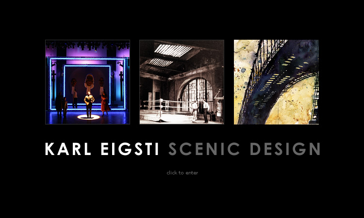 Portfolio: Karl Eigsti, Scenic Designer